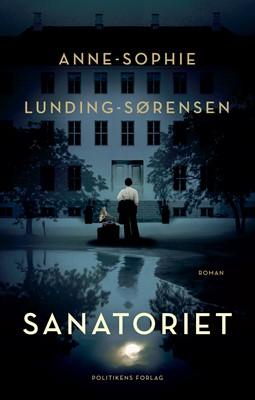 Sanatoriet Anne-Sophie Lunding-Sørensen 9788740056853