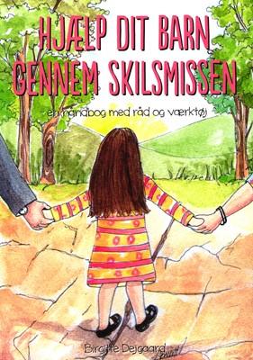 Hjælp dit barn gennem skilsmissen Birgitte Dejgaard 9788799970506