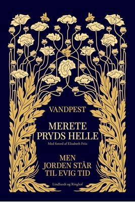 Vandpest & Men jorden står til evig tid Merete Pryds Helle 9788711986905