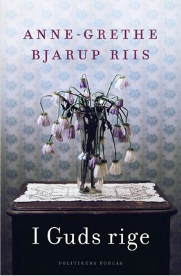 I Guds rige Anne-Grethe Bjarup Riis 9788740019995