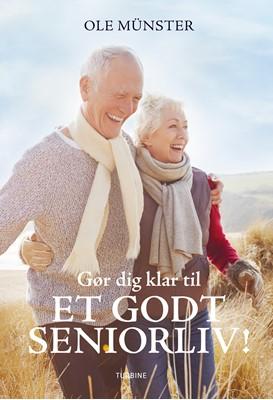 Gør dig klar til et godt seniorliv Ole  Münster 9788740665543
