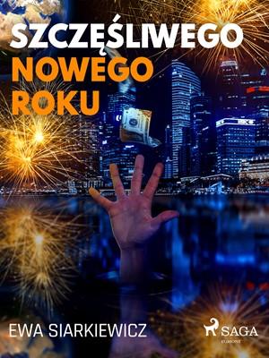Szczęśliwego Nowego Roku Ewa Siarkiewicz 9788726524406