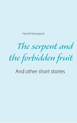 The serpent and the forbidden fruit Henrik Neergaard 9788743018292