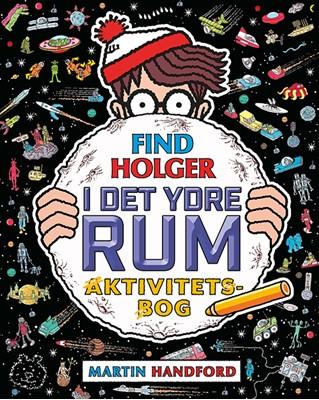 Find Holger - I det ydre rum - Aktivitetsbog Martin Handford 9788741513591