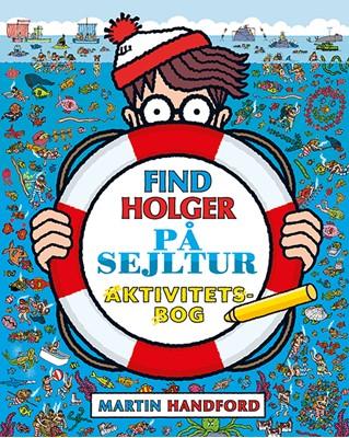 Find Holger - På sejltur - Aktivitetsbog Martin Handford 9788741513584