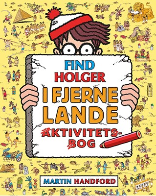 Find Holger - I fjerne lande - Aktivitetsbog Martin Handford 9788741513393