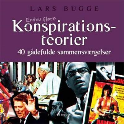 Endnu flere konspirationsteorier Lars Bugge 9788791418099