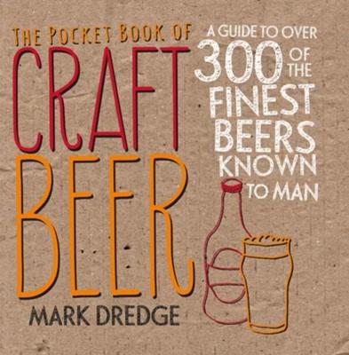 The Pocket Book of Craft Beer Mark Dredge 9781911026044