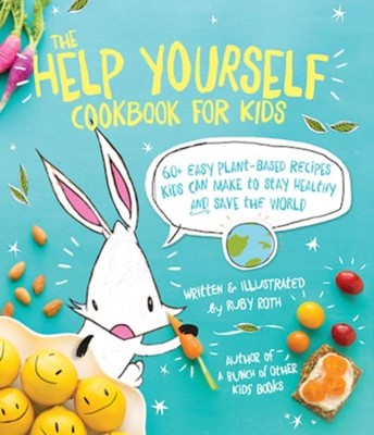 The Help Yourself Cookbook for Kids Ruby Roth 9781449471873