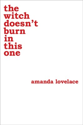 the witch doesn't burn in this one Amanda Lovelace, ladybookmad 9781449489427