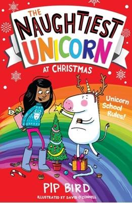 The Naughtiest Unicorn at Christmas Pip Bird 9781405295949