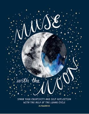 Muse with the Moon Jo Cauldrick 9781784882549