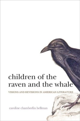 Children of the Raven and the Whale Caroline Chamberlin Hellman 9780813943602