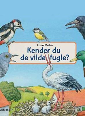 Kender du de vilde fugle? Anne Möller 9788772247236