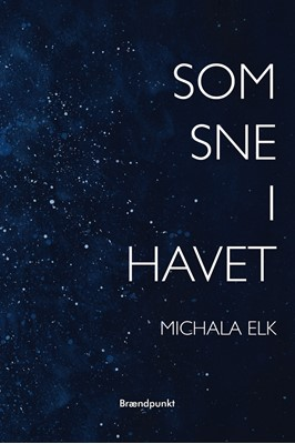 Som sne i havet Michala  Elk 9788793835801
