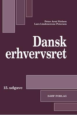 Dansk Erhvervsret Lars Lindencrone Petersen, Peter Arnt Nielsen 9788771984460