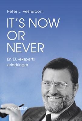 It's now or never Peter Vesterdorf 9788793709843