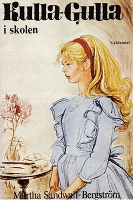 Kulla-Gulla i skolen Martha Sandwall-Bergström 9788702286885