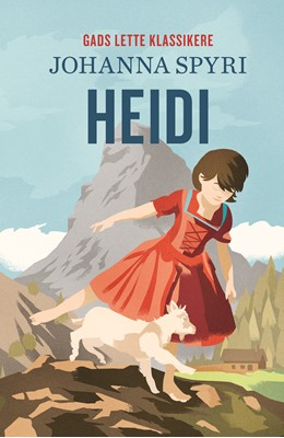 GADS LETTE KLASSIKERE: Heidi Johanna Spyri 9788762736382