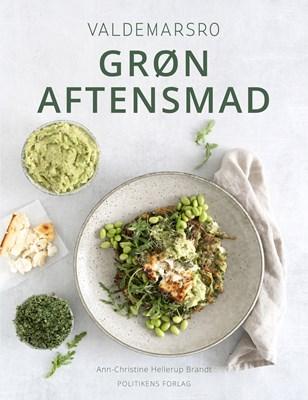 Valdemarsro - grøn aftensmad Ann-Christine Hellerup Brandt, Valdemarsro.dk 9788740060690