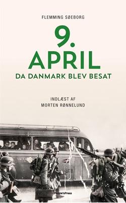 9. april. Da Danmark blev besat Flemming Søeborg 9788770360951
