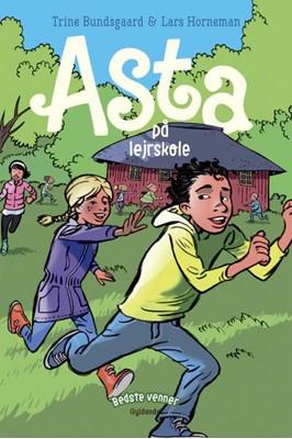 Bedste venner 4 - Asta på lejrskole Trine Bundsgaard 9788702306682