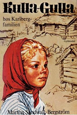 Kulla-Gulla hos Karlberg-familien Martha Sandwall-Bergström 9788702286984