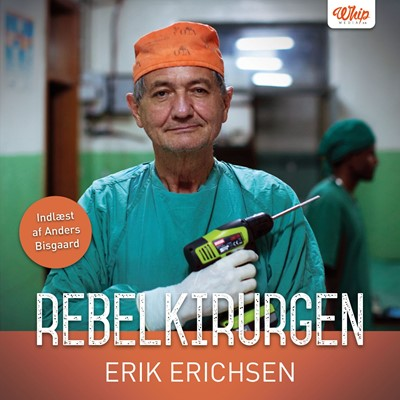 Rebelkirurgen Erik Erichsen 9788770304467