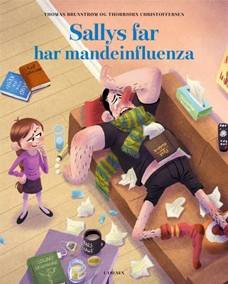 Sallys far har mandeinfluenza Thomas Brunstrøm, Thorbjørn Christoffersen 9788711912522