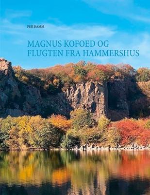 Magnus Kofoed og flugten fra Hammershus Per Damm 9788743018186
