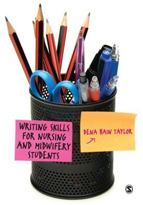 Writing Skills for Nursing and Midwifery Students Dena Bain Taylor 9781446208342