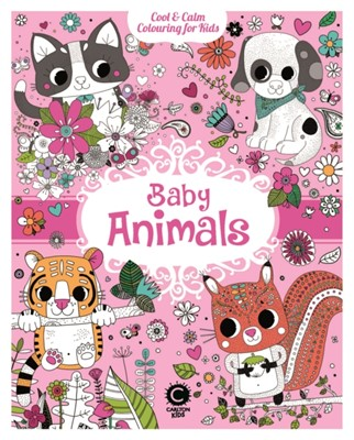 Cool & Calm Colouring for Kids: Baby Animals  9781783122714