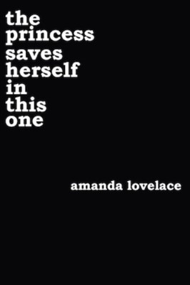 the princess saves herself in this one Amanda Lovelace, ladybookmad 9781449486419