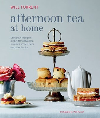 Afternoon Tea at Home Will Torrent 9781849757027