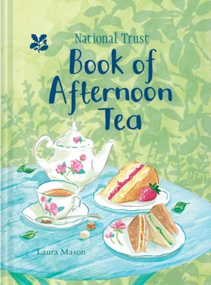 The National Trust Book of Afternoon Tea Laura Mason 9781911358206