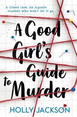 A Good Girl's Guide to Murder Holly Jackson 9781405293181