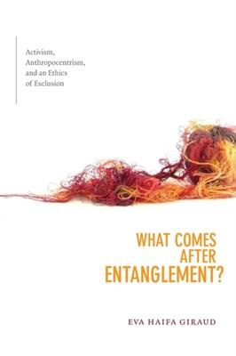 What Comes after Entanglement? Eva Haifa Giraud, Eva H. Giraud 9781478006251