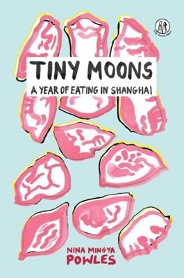 Tiny Moons Nina Mingya Powles 9781912915347