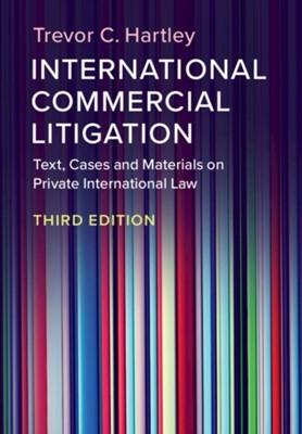 International Commercial Litigation Trevor C. (London School of Economics and Political Science) Hartley 9781108721134