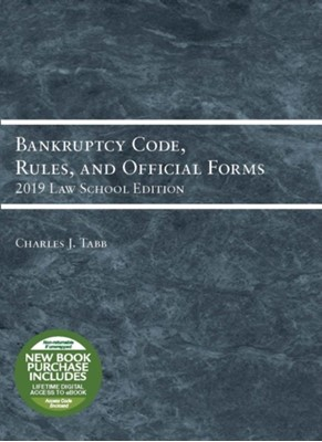 Bankruptcy Code, Rules, and Official Forms, 2019 Law School Edition Charles Jordan Tabb 9781642429282