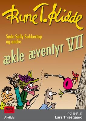 Søde Sally Sukkertop og andre ækle æventyr 7 Rune T. Kidde 9788741509945