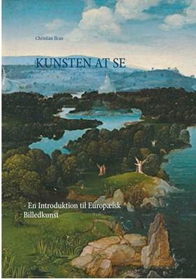 Kunsten at se Christian Ilcus 9788743018360