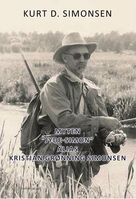 """Myten """"Jyde-Simon"""" alias Kristian Grønning Simonsen Kurt D.  Simonsen 9788772371771"""