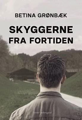 Skyggerne fra fortiden Betina  Grønbæk 9788772371603