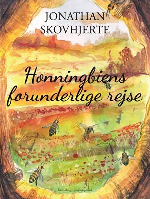 Honningbiens forunderlige rejse Jonathan  Skovhjerte 9788772371740