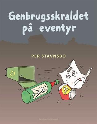 Genbrugsskraldet på eventyr Per  Stavnsbo 9788772371733