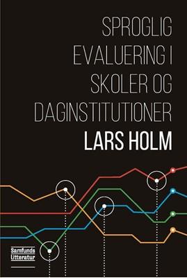 Sproglig evaluering i skoler og dagtilbud Lars Holm 9788759335123