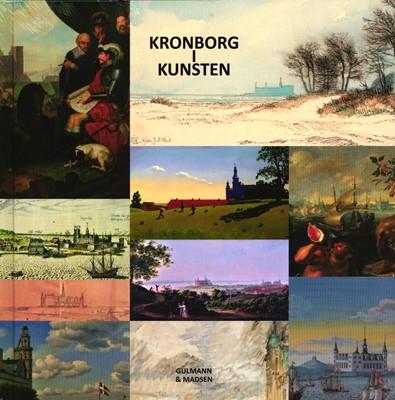 Kronborg i Kunsten Søren Gulmann/Karina Søby Madsen 9788799665648