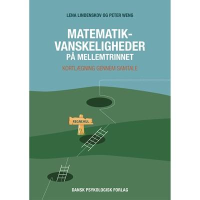 Matematikvanskeligheder på mellemtrinnet Peter Weng, Lena Lindenskov 9788771588279