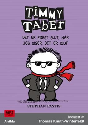 Timmy Taber 7: Det er først slut, når jeg siger, det er slut Stephan Pastis 9788741509372
